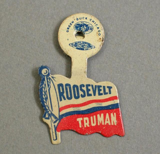 Franklin D. Roosevelt and Harry S. Truman campaign button, 1944. Truman Presidential Library and Museum.